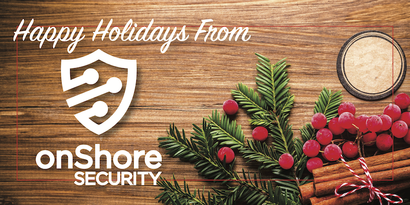Happy Holidays from onShore Security